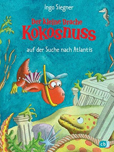 Der kleine Drache Kokosnuss auf der Suche nach Atlantis (Die Abenteuer des kleinen Drachen Kokosnuss, Band 15)