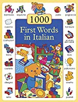 1000 Italian First Words (1000 First Words In...)
