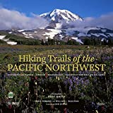 Hiking Trails of the Pacific Northwest: Northern California, Oregon, Washington, Southwestern British Columbia