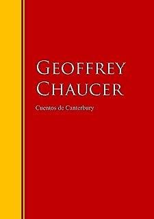 Cuentos de Canterbury: Biblioteca de Grandes Escritores (Spanish Edition)