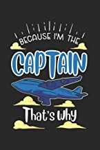 Because I'm The Captain That's Why: Artistic Cartoon Airplane Journal | Notebook | Workbook For Aircraft, Flying And Airplane Fans - 6x9 - 120 Blank Lined Pages