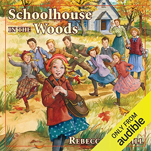 Schoolhouse in the Woods Audiobook By Rebecca Caudill cover art