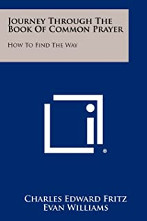 Journey Through The Book Of Common Prayer: How To Find The Way