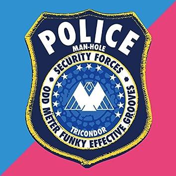 POLICE MAN-HOLE