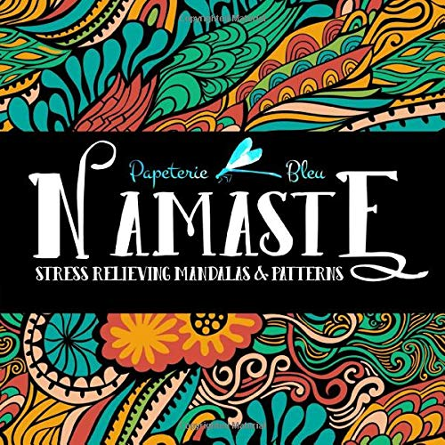 Namaste: Stress Relieving Mandalas & Patterns: Antistress Coloring Book for Adults & Teens