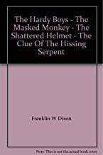 The Hardy Boys - The Masked Monkey - The Shattered Helmet - The Clue Of The Hissing Serpent