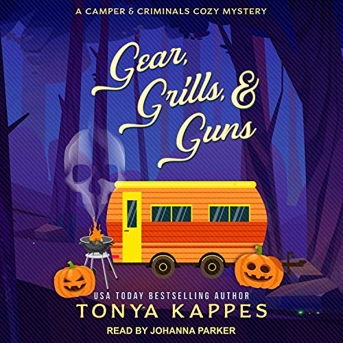 Gear, Grills, & Guns: Camper and Criminals Cozy Mystery Series, Book 13