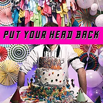 Put Your Head Back
