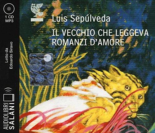 Il vecchio che leggeva romanzi d'amore letto da Edoardo Siravo. Audiolibro. CD Audio formato MP3: 1