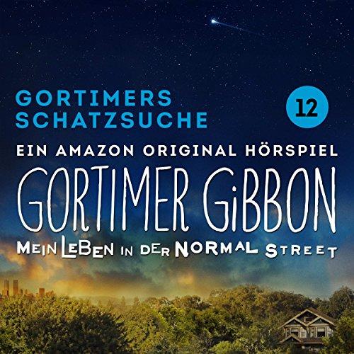 Gortimers Schatzsuche (Gortimer Gibbon - Mein Leben in der Normal Street 1.12) audiobook cover art