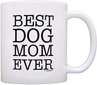 Dog Mom Gifts Best Dog Mom Ever Pet Animal Lover Gift Coffee Mug Tea Cup 11 ounce A-P-S-M11-0162-01
