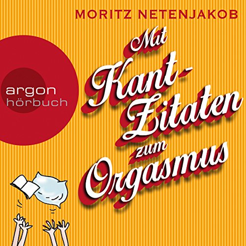 Mit Kant-Zitaten zum Orgasmus audiobook cover art