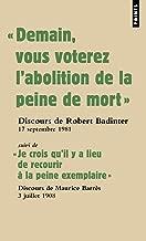 Demain Vous Voterez L'Abolition de La Peine de Mort . Discours Du Garde Des Sceaux Robert Badinter Devant L'Assembl'e Nationale, 17 Septembre 1981 (English and French Edition)