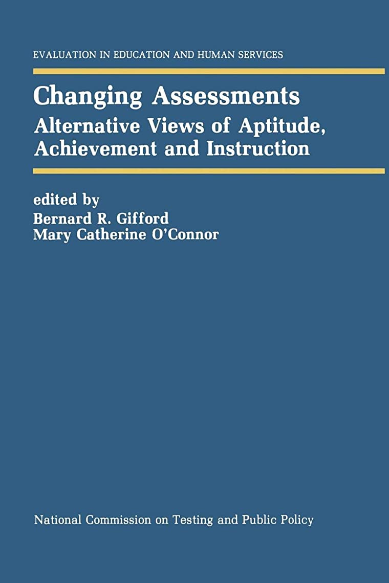 人工的なのぞき見作業Changing Assessments: Alternative Views of Aptitude, Achievement and Instruction (Evaluation in Education and Human Services)