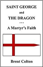 Saint George and the Dragon: A Martyr's Faith