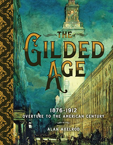 The Gilded Age: 1876–1912: Overture to the American Century (English Edition)