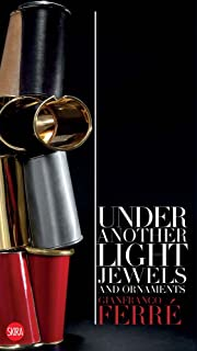 Gianfranco Ferré: Under Another Light: Jewels and Ornament