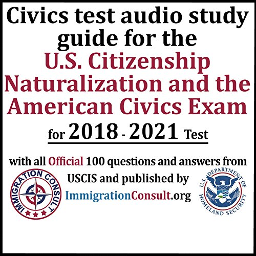 Civics Test Audio Study Guide for the U.S. Citizenship Naturalization and the American Civics Exam audiobook cover art
