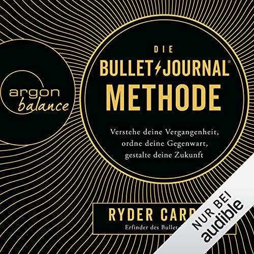 Die Bullet-Journal-Methode     Verstehe deine Vergangenheit, ordne deine Gegenwart, gestalte deine Zukunft              Autor:                                                                                                                                 Ryder Carroll                               Sprecher:                                                                                                                                 Julian Mehne                      Spieldauer: 6 Std. und 43 Min.     203 Bewertungen     Gesamt 4,6