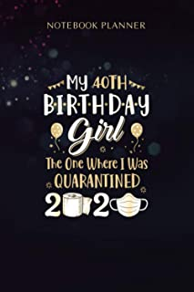 Notebook Planner My 40th Birthday Girl The One Where I Was Quarantined: Homeschool, 6x9 inch, Simple, Journal, Menu, Perso...