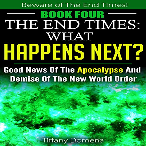 The End Times: What Happens Next?  By  cover art