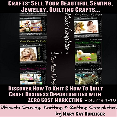 Crafts: Sell Your Beautiful Sewing, Jewelry, Quilting Crafts audiobook cover art