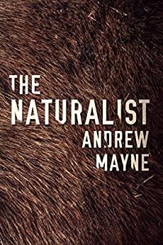 The Naturalist by [Andrew Mayne]