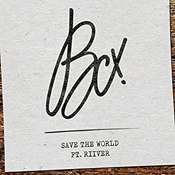 Save the World (feat. Riiver)