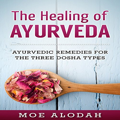 The Healing of Ayurveda audiobook cover art