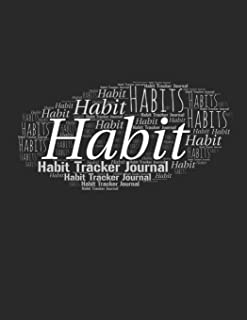 Habit Tracker Journal: Habit Planner Will Build Good Habits & Break Bad Ones Achieve Your Dream Life Replacing Anxiety and...