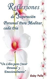 """Reflexiones de  Superación   Personal Para Meditar   cada Día: Un Libro para Crecer  Personal  y  Emocionalmente"""" (Spanish Edition)"""