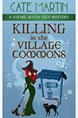 Killing in the Village Commons: A Viking Witch Cozy Mystery (The Viking Witch Cozy Mysteries Book 4) Kindle Edition