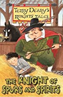 The Knight of Spurs and Spirits (Knights' Tales)