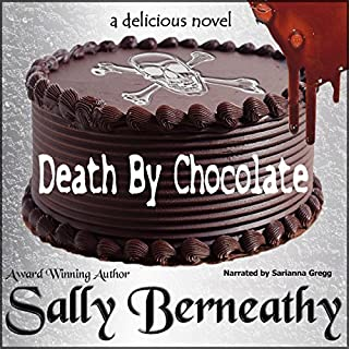 Death by Chocolate     Death by Chocolate, Book 1              By:                                                                                                                                 Sally C Berneathy                               Narrated by:                                                                                                                                 Sarianna Gregg                      Length: 7 hrs and 15 mins     167 ratings     Overall 3.9
