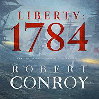 Liberty: 1784                   By:                                                                                                                                 Robert Conroy                               Narrated by:                                                                                                                                 Bronson Pinchot                      Length: 13 hrs and 58 mins     44 ratings     Overall 4.3