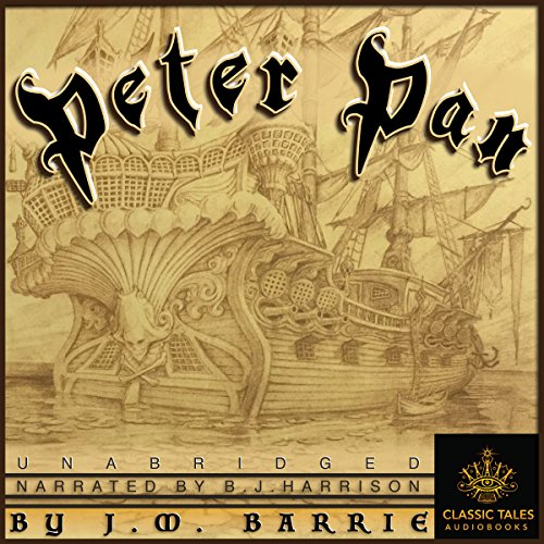 Peter Pan [Classic Tales Edition]                   By:                                                                                                                                 J. M. Barrie                               Narrated by:                                                                                                                                 B. J. Harrison                      Length: 5 hrs and 4 mins     Not rated yet     Overall 0.0