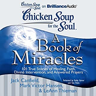 Chicken Soup for the Soul: A Book of Miracles - 101 True Stories of Healing, Faith, and More audiobook cover art