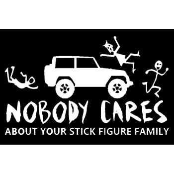 Nobody Cares About Your Stick Figure Family, All Stick Figure Decals, Please Message Us for Custom Decals (H 5.5 by L 9 Inches, White)
