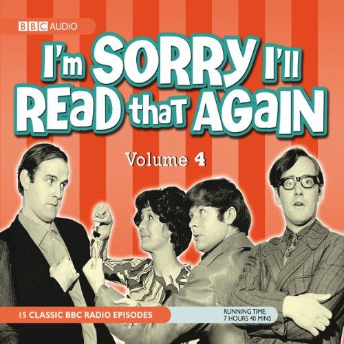 I'm Sorry I'll Read that Again, Volume 4 audiobook cover art