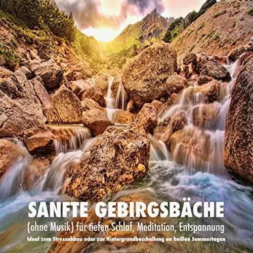 Sanfte Gebirgsbäche (ohne Musik) für tiefen Schlaf, Meditation, Entspannung Titelbild