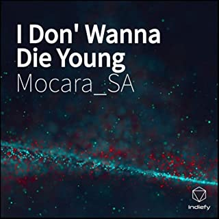 I Don' Wanna Die Young [Explicit]