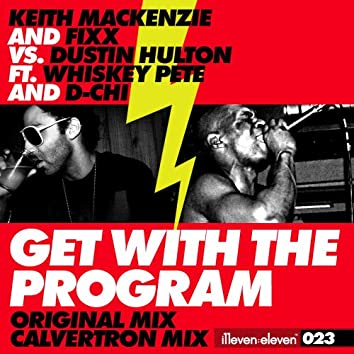 Get With The Program (feat. Whiskey Pete & D-Chi)