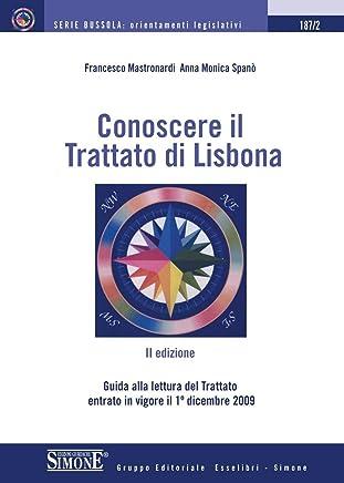 Conoscere il Trattato di Lisbona: Guida alla lettura del Trattato entrato in vigore il 1° dicembre 2009 (La bussola)