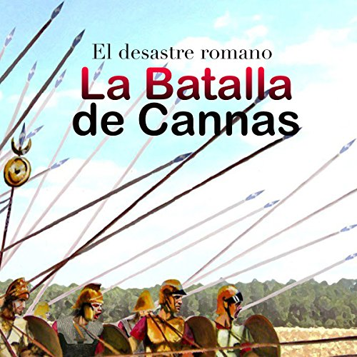 La Batalla de Cannas: El desastre romano [The Battle of Cannae: The Roman Disaster] copertina