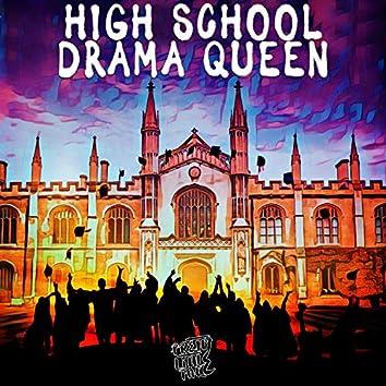 High School Drama Queen