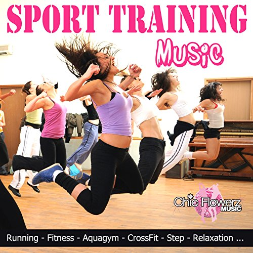 Sport Training Music (Running, Fitness, Aquagym, Crossfit, Step, Relaxation)