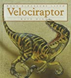 Velociraptor (When Dinosaurs Lived)