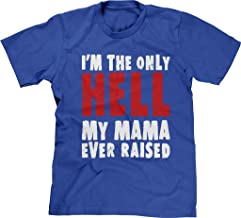 Blittzen Mens T-shirt I'm The Only Hell My Mama Ever Raised