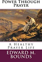 Power Through Prayer: A Healthy Prayer Life