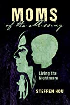 Moms of the Missing: Living the Nightmare (1)